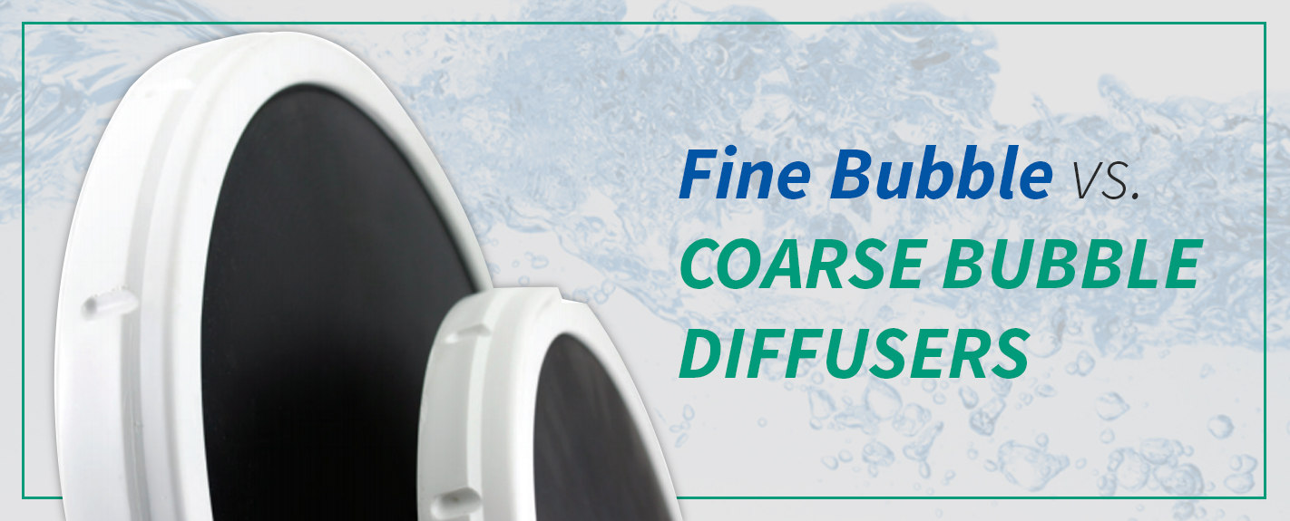 fine bubble vs coarse bubble diffusers