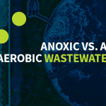Anoxic vs. Anaerobic vs. Aerobic Wastewater Treatment